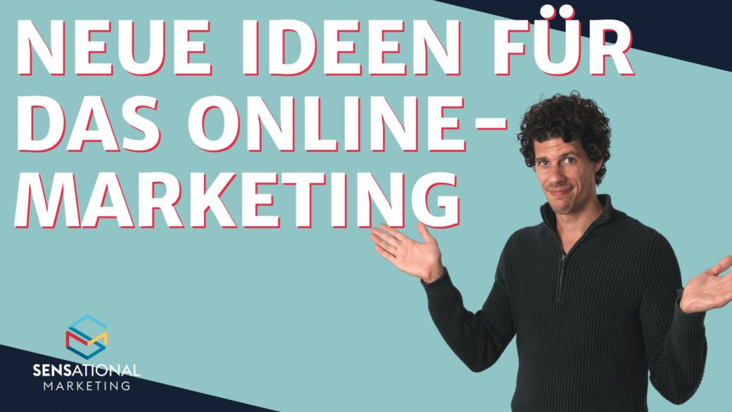 Neue Ideen im Online-Marketing